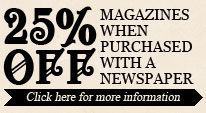25% off Magazines when purchased with a newspaper